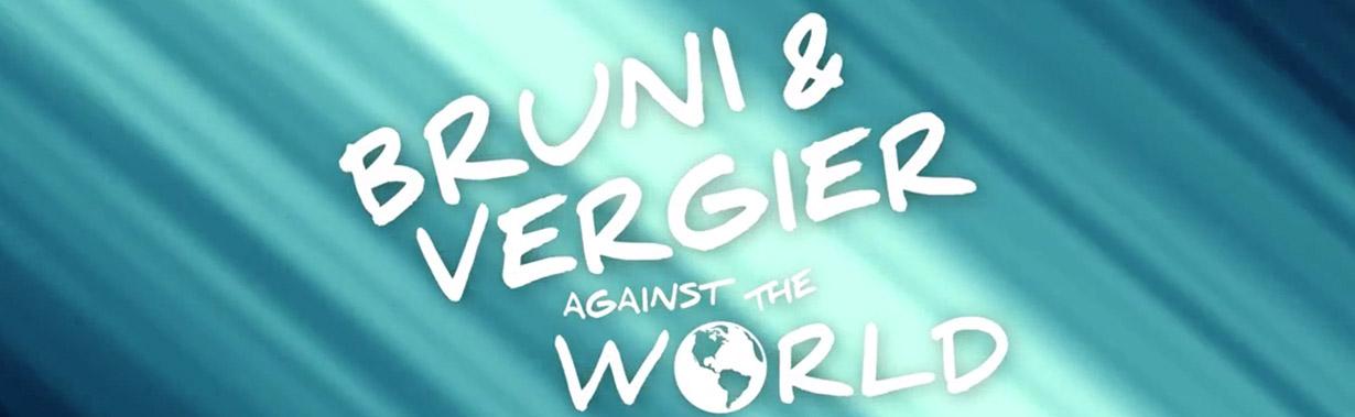 Vidéo / Bruni & Vergier Against the World Ep.2