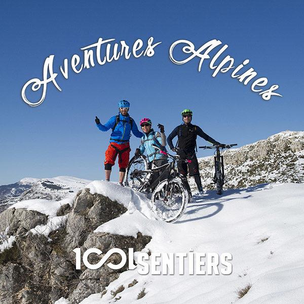 Aventures Alpines / À chaque saison ses plaisirs VTT !